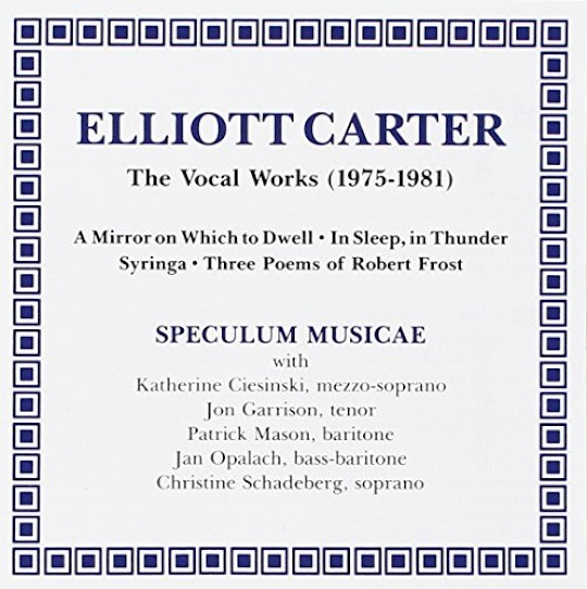 Speculum Musicae: Elliott Carter: The Vocal Works (1975-1981)
