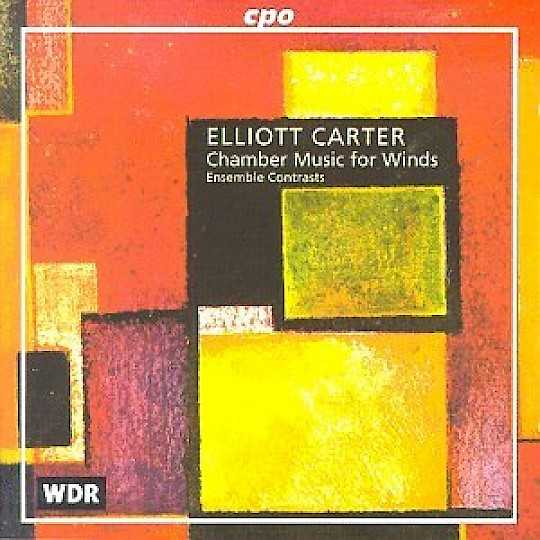 Ensemble Contrasts: Elliott Carter: Chamber Music for Winds