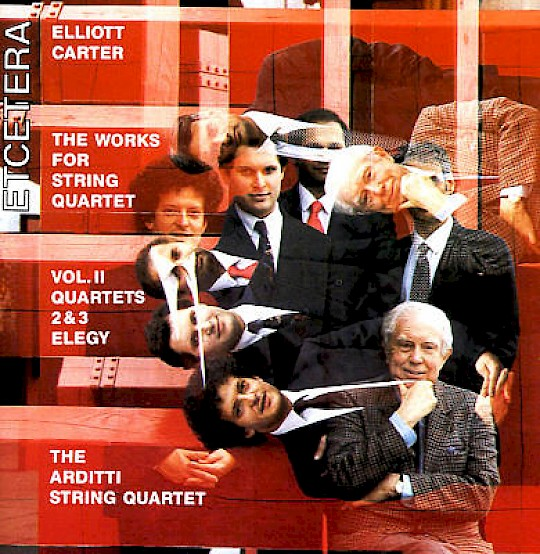 The Arditti String Quartet: Elliott Carter: The Works for String Quartet, Volume 2