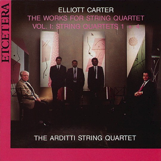 The Arditti String Quartet: Elliott Carter: The Works for String Quartet, Volume 1