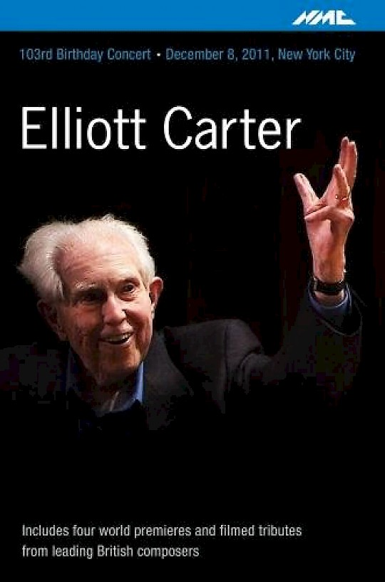Elliott Carter: 103rd Birthday Concert