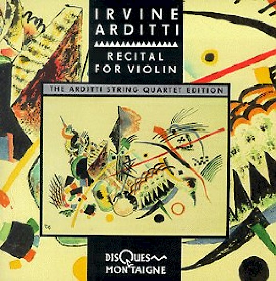 Irvine Arditti: Recital for Violin