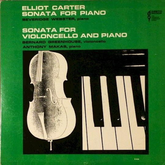 Elliott Carter: Sonata for Piano; Sonata for Violoncello and Piano