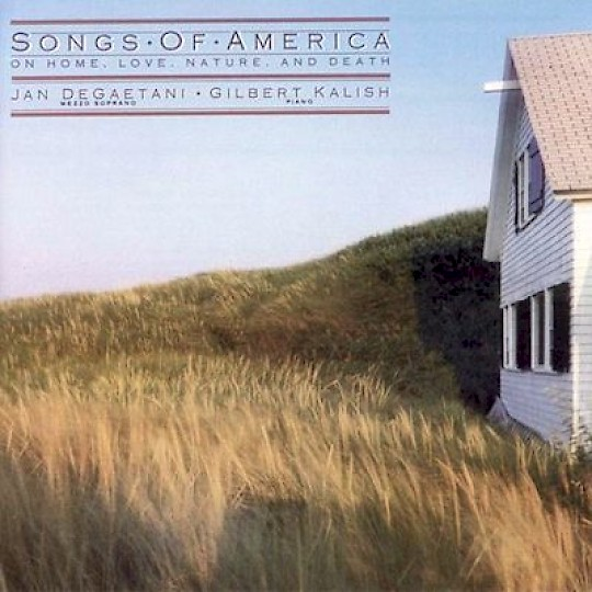 Jan DeGaetani & Gilbert Kalish: Songs of America: On Home, Love, Nature, and Death