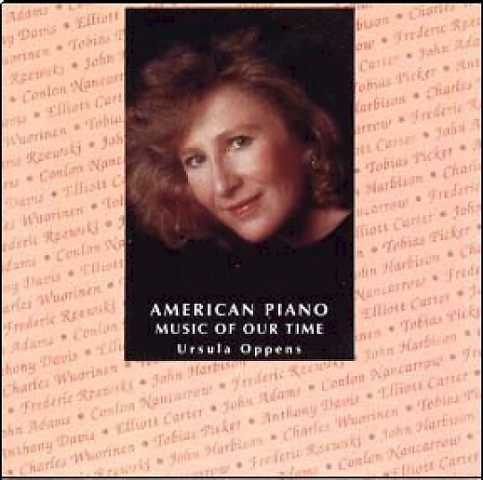 Ursula Oppens: American Piano Music of Our Time