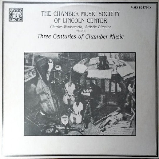 The Chamber Music Society of Lincoln Center: Three Centuries of Chamber Music