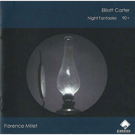 Florence Millet: Elliott Carter: Night Fantasies; 90+