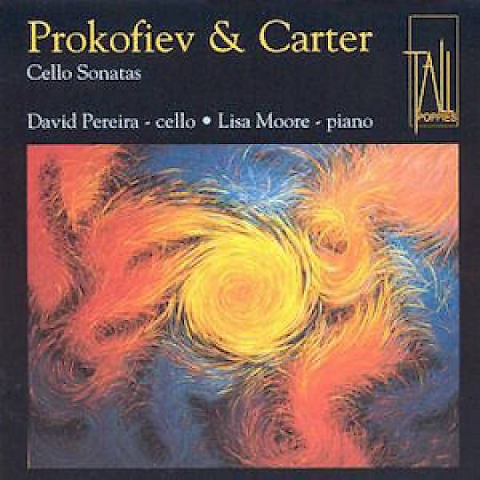 David Pereira & Lisa Moore: Prokofiev & Carter Cello Sonatas