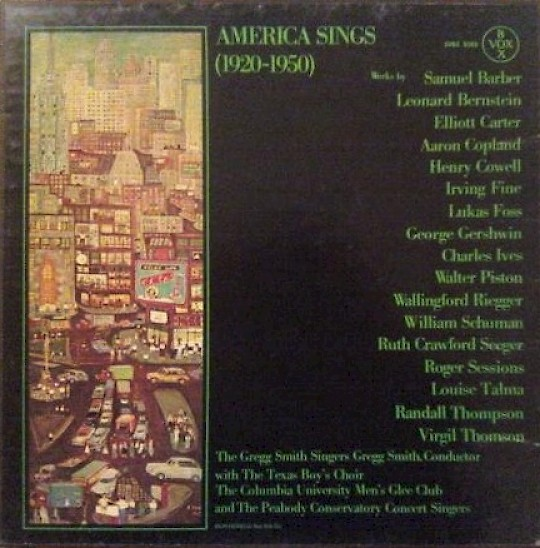 The Gregg Smith Singers: America Sings (1920-1950)