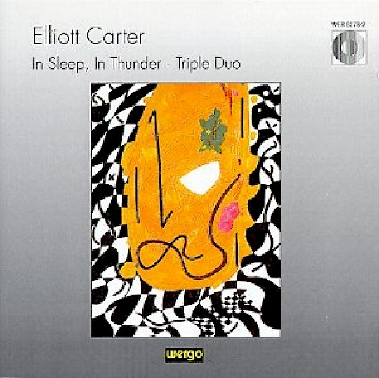 Elliott Carter: In Sleep, In Thunder; Triple Duo