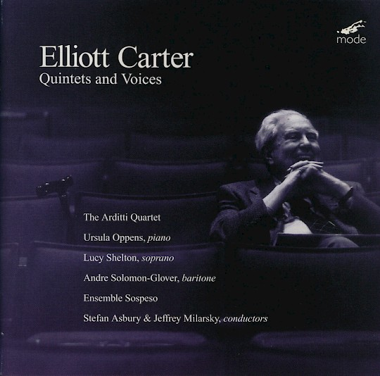 Elliott Carter: Quintets and Voices