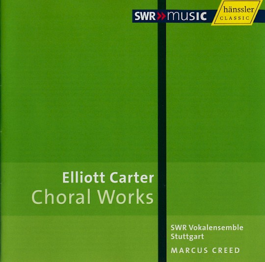 Elliott Carter: Choral Works