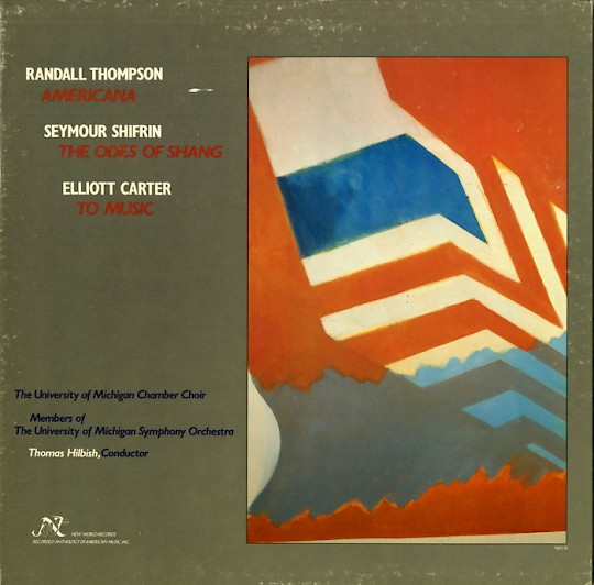 Choral Works by Randall Thompson, Elliott Carter, Seymour Shifrin
