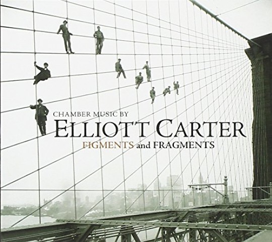 Chamber Music by Elliott Carter: Figments and Fragments