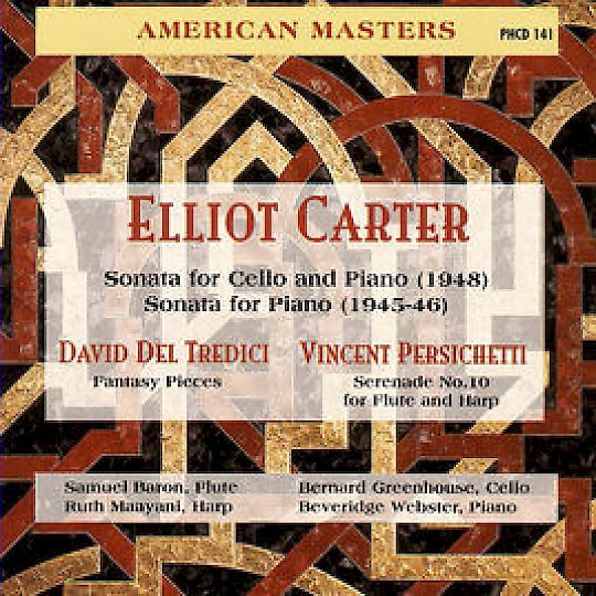Elliot [sic] Carter: Sonata for Cello and Piano, Sonata for Piano