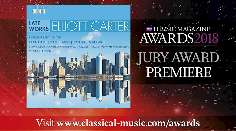 Elliott Carter Late Works wins BBC Music Magazine's 2018 Premiere Jury Award